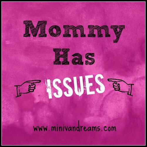 Mommy Has Issues via Mini Van Dreams #funnyfamilystories #lifewithtwins
