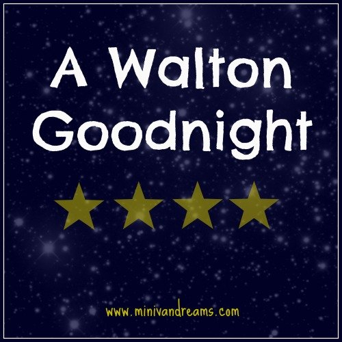 a walton goodnight via mini van dreams