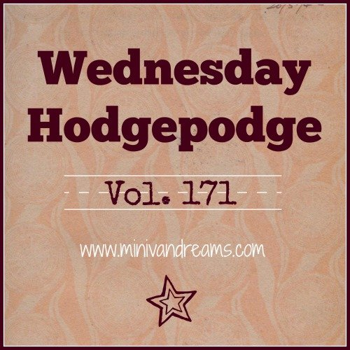 Wednesday Hodgepodge Vol. 171 via Mini Van Dreams