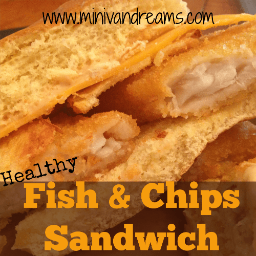 Healthy Fish and Chips Sandwich | Mini Van Dreams #recipes #easyrecipes #recipesforfish #recipesforsandwiches