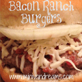 Bacon Ranch Burgers | Mini Van Dreams #recipes #easyrecipes #recipesforsandwiches