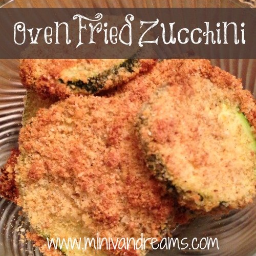 Oven Fried Zucchini | Mini Van Dreams #recipes #easyrecipes #vegetarian