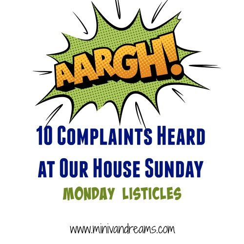10 Complaints| Monday Listicles - Mini Van Dreams