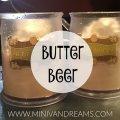 Famous Leaky Cauldron's Butter Beer   MIni Van Dreams