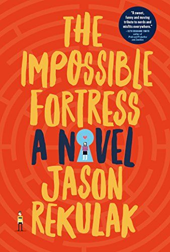 Best spring books for 2017 - The Impossible Fortress by Jason Rekulak