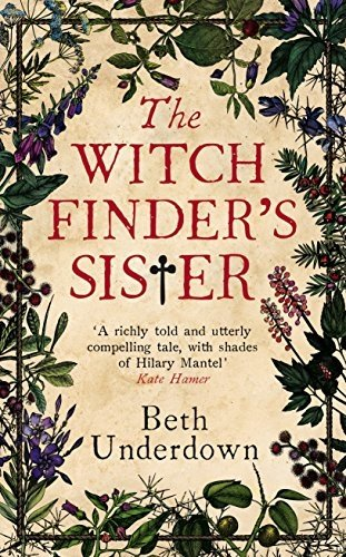 Best spring books for 2017 - The Witchfinder's Sister by Beth Underdown