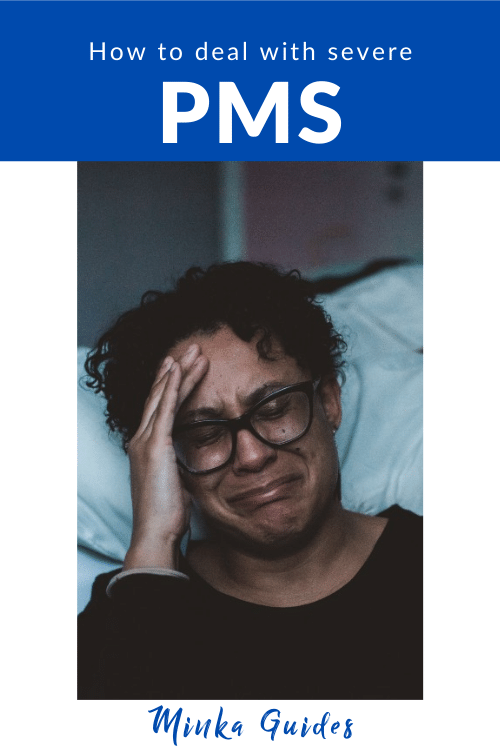 How to deal with PMS | Minka Guides