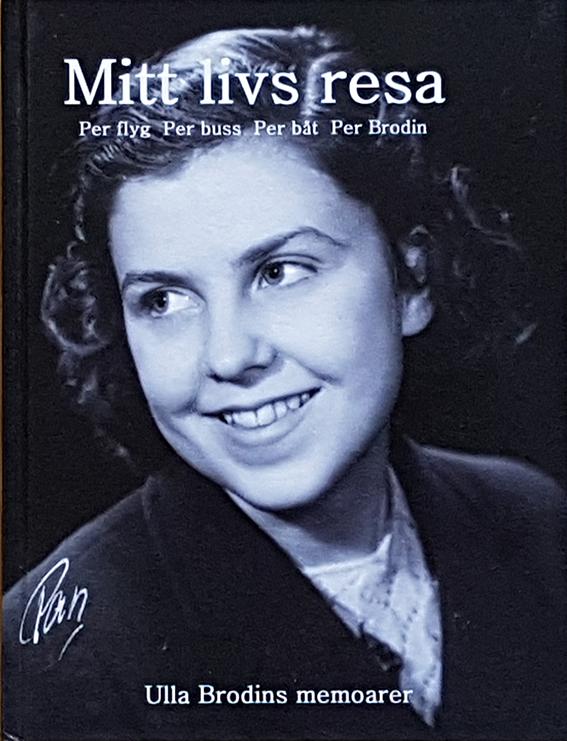 """Omslag till Ulla Brodins memoarer, """"Mitt livs resa"""". Skriven av Pia Hintze. Producerad av Min Memoar."""
