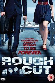 Watch Rough Cut (2015) Full Movie Online Free
