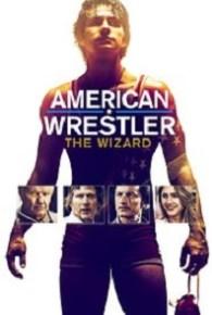 American Wrestler: The Wizard (2016) Full Movie Online Free