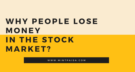 WHY PEOPLE LOSE MONEY IN THE STOCK MARKET?