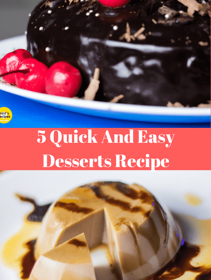 5 Quick And Easy Desserts Recipe