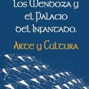 Los Mendoza y el Palacio del Infantado. Seminario