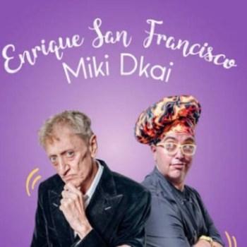 Enrique San Francisco y Miki Dkai «y si nos tomamos la última» – Abre Madrid!