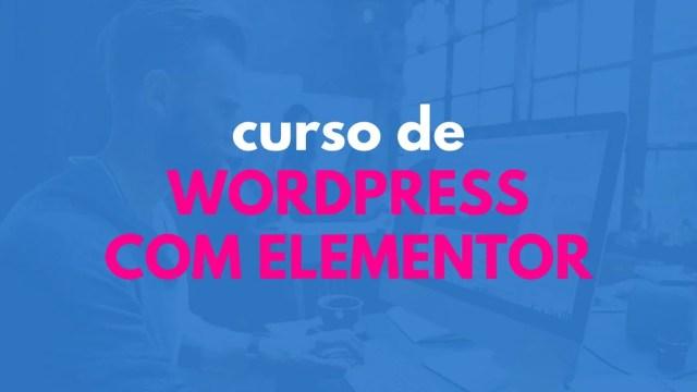 Curso de WordPress com Elementor