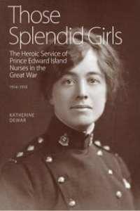 Those Splendid Girls by Katherine Dewar