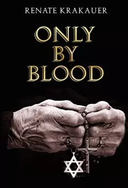 Only by Blood by Renate Krakauer