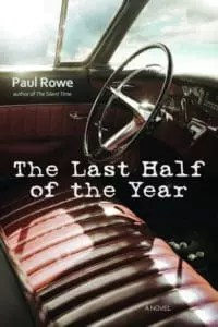 The Last Half of the Year by Paul Rowe