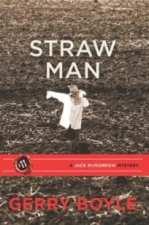 Straw Man (A Jack McMorrow Mystery #11) by Gerry Boyle