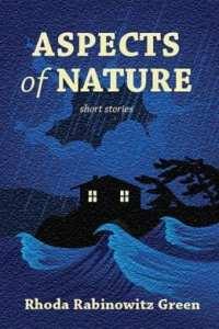 Aspects of Nature by Rhoda Rabinowitz Green
