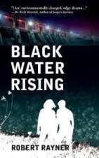 Black Water Rising by Robert Rayner