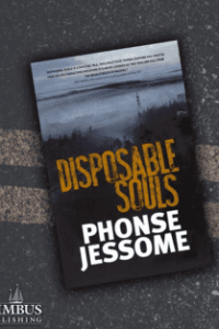Disposable Souls by Phonse Jessome