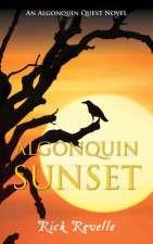 Algonquin Sunset (Algonquin Quest Book #3) by Rick Revelle