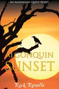 Algonquin Sunset (Algonquin Quest Book #3) by Rick Revelle