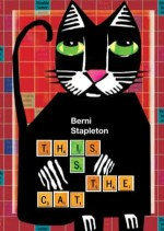 This is the Cat by Berni Stapleton