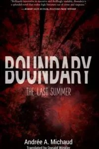 Boundary: The Last Summer by Andrée A.Michaud