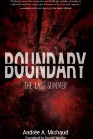 Boundary: The Last Summer by Andrée A. Michaud