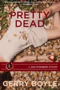 Pretty Dead (A Jack McMorrow Mystery #7) by Gerry Boyle