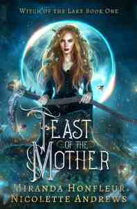Book Cover: Feast of the Mother (Witch of the Lake #1)