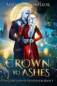 Book Cover: Crown To Ashes (The Dark-Elves of Nightbloom #3)