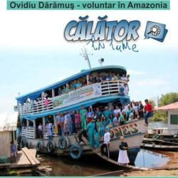 Ovidiu Daramus va vorbi sibienilor despre Amazonia