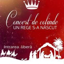 """Concert de colinde """"Un rege s-a nascut"""""""