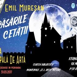 Pasarile Cetatii – expozitie personala Emil Muresan