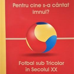 """Sergiu Laurian Lupu: """"Pentru cine s-a cantat imnul? - Fotbal sub Tricolor in Secolul XX"""""""
