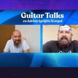 Guitar Talks - Adrian Igrișan (Cargo) (video)
