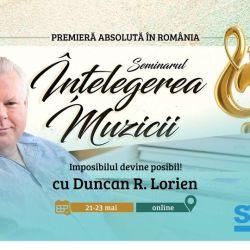 Participă la Seminarul Înţelegerea Muzicii cu Duncan Lorien