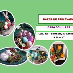 Bazar de primăvară, la Casa Schuller
