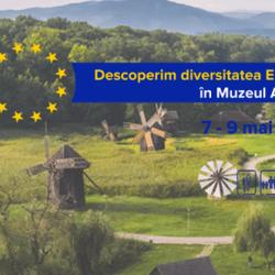 Descoperim diversitatea Europei în Muzeul ASTRA