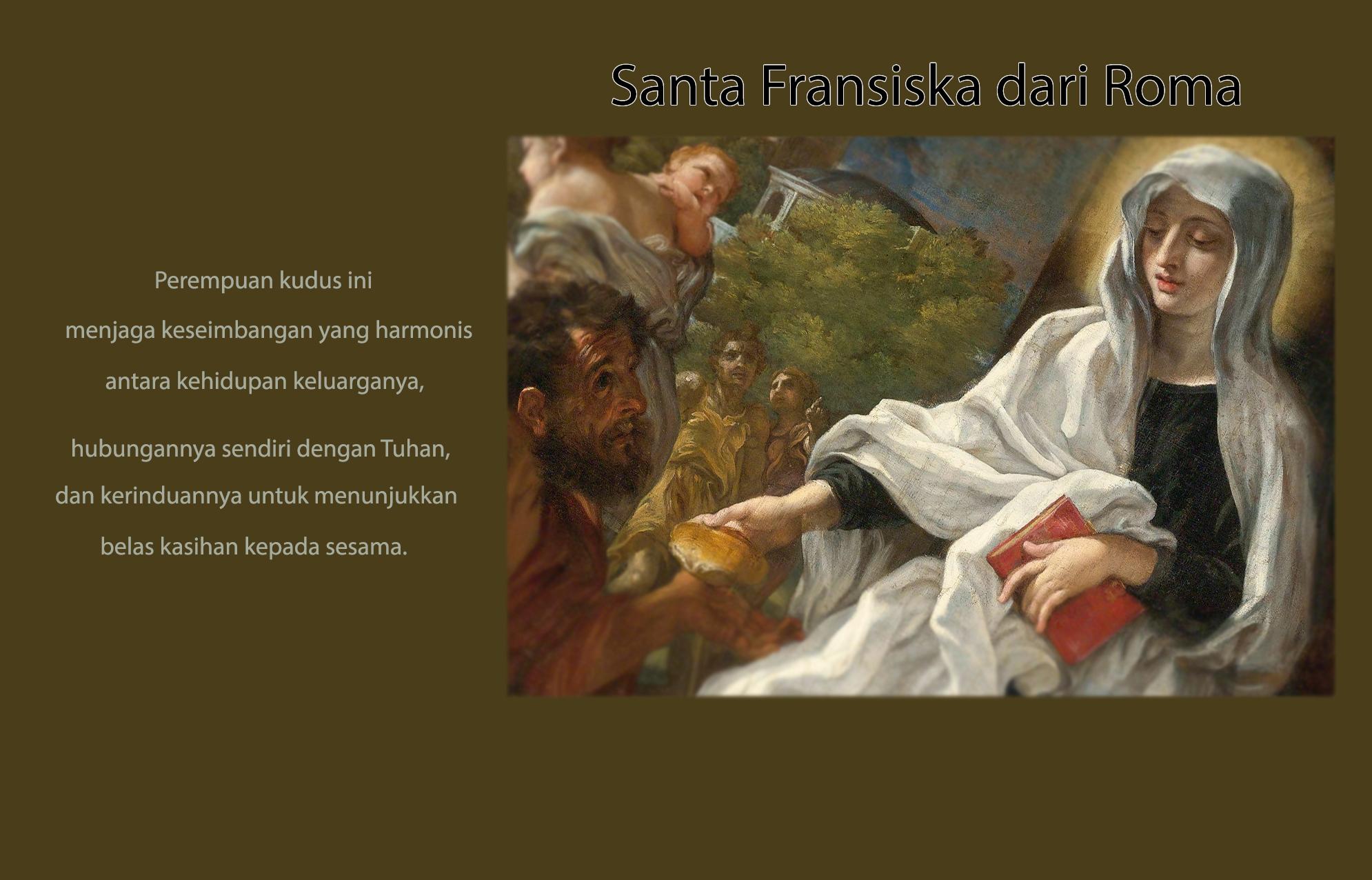 09 Maret, Santa Fransiska dari Roma, Santo Filemon, Santa Perpetua dan Santa Felisitas, katekese, katolik, Komsos KWI, Konferensi Waligereja Indonesia, KWI, Para Kudus di Surga, putera allah, santo santa, Sukacita, teladan kita