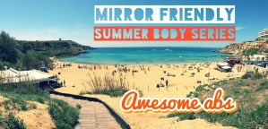 Mirror Friendly Summer Body Series – Episode 1 – Awesome Abs