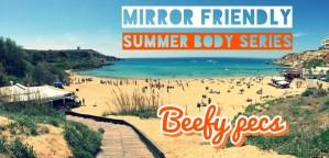 Mirror Friendly Summer Body Series – Episode 4 – Beefy Pecs