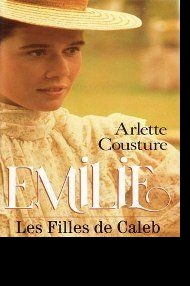 Дочери Калеба: Эмили, Emilie. Les Filles de Caleb, сериал ...