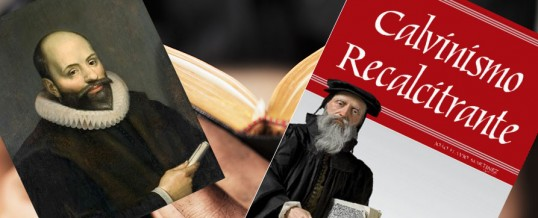 "O ""João Calvino"" de Calvinismo Recalcitrante"