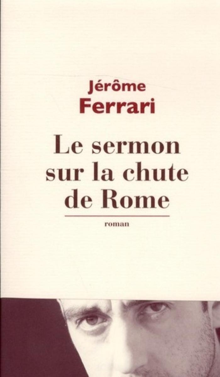 """Résultat de recherche d'images pour """"LE SERMON DE LA CHUTE DE ROME de Jérôme FERRARI"""""""
