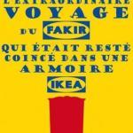 L'extraordinaire voyage du fakir qui était coincé dans une armoire IKEA – Romain PUERTOLAS