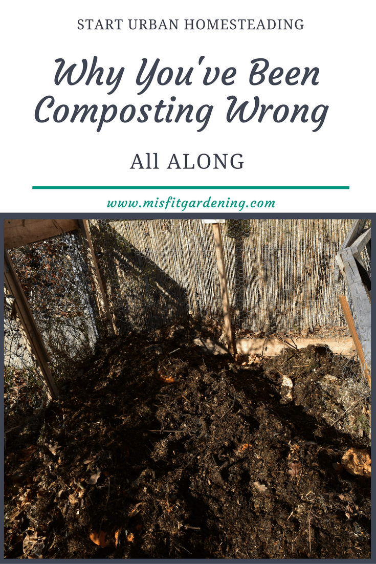 wHY YOU HAVE BEEN COMPOSTING WRONG ALL ALONG
